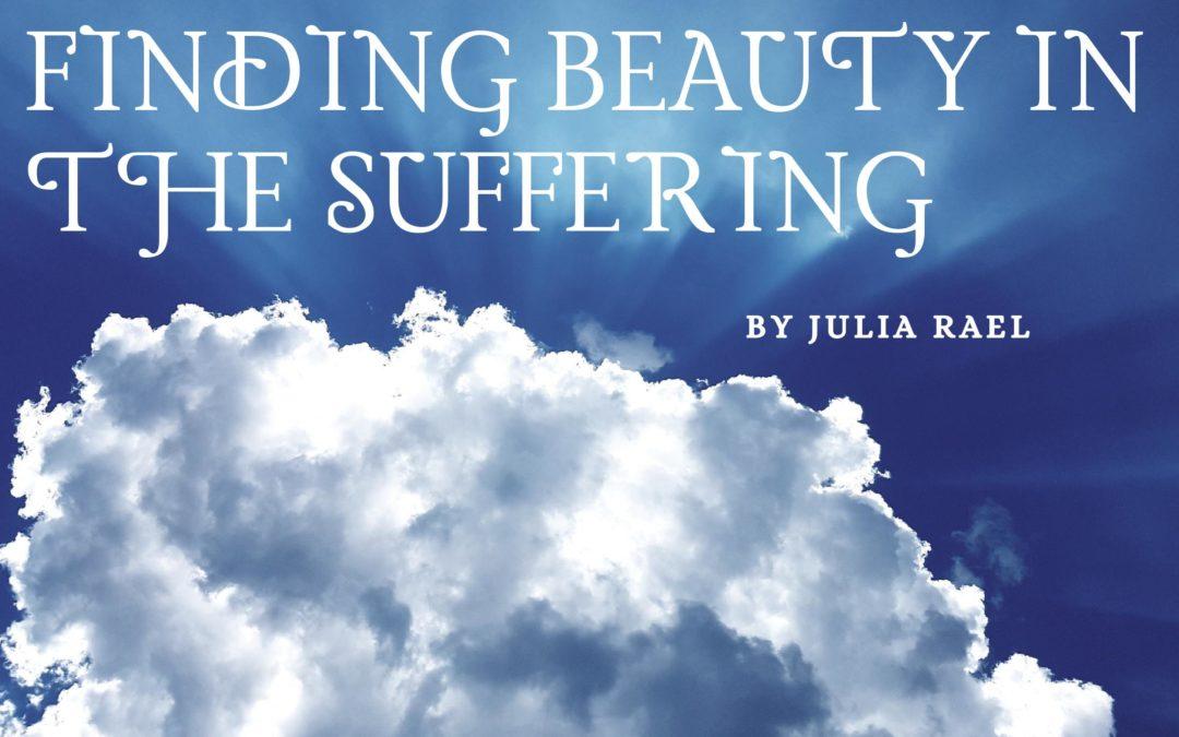Finding Beauty in Suffering