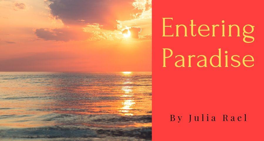 Entering Into Paradise